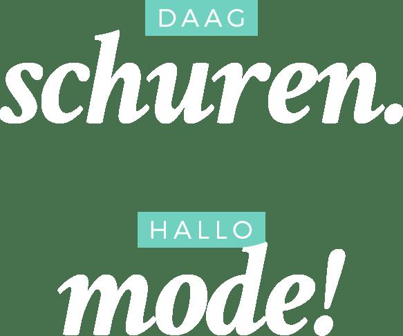 Daag-Schuren-Hallo-Mode